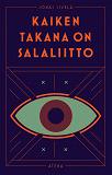 Cover for Kaiken takana on salaliitto