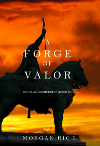 Cover for A Forge of Valor (Kings and Sorcerers--Book 4)