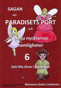 Cover for Sagan om Paradisets Port 6 Den lilla älvan i glaskupan
