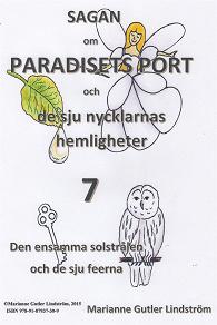 Cover for Sagan om Paradisets Port 7  Den ensamma solstrålen och de sju feerna