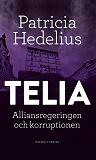 Cover for Telia - Alliansregeringen och korruptionen