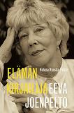 Cover for Eeva Joenpelto. Elämän kirjailija