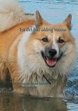 Cover for En del blir aldrig vuxna: Berättelsen om Islandshunden från Gimgölet
