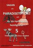 Cover for Sagan om Paradisets port 5. Trädet som ville leva i evighet