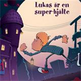 Cover for Lukas 4: Lukas är en super-hjälte