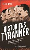 Cover for Historiens tyranner : en berättelse om diktatorer, despoter och auktoritära härskare