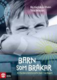 Cover for Barn som bråkar : att hantera känslostarka barn i vardagen