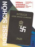 Cover for Hitlers svenska soldater : Det bästa ur Svenskarna som stred för Hitler och Där järnkorsen växer