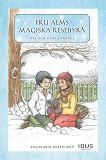 Cover for Fru Alms magiska resebyrå : nya och gamla vänner
