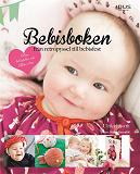 Cover for Bebisboken : från retropyssel till bebisfest