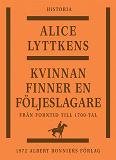 Cover for Kvinnan finner en följeslagare : Den svenska kvinnans historia från forntid till 1700-tal