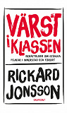 Cover for Värst i klassen : Berättelser om stökiga pojkar i innerstad och förort