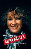 Cover for Mera kärlek : Krönikor & andra texter