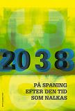 Cover for 2038. På spaning efter den tid som nalkas