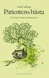 Cover for Patientens bästa : en kritisk introduktion till läkaretiken