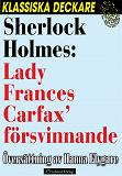 Cover for Sherlock Holmes: Lady Frances Carfax' försvinnande