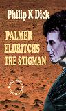 Cover for Palmer Eldritchs tre stigman