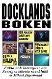 Cover for Docklandsboken – Fakta och intervjuer om Sveriges största raveklubb