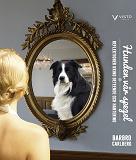 Cover for Hunden vår spegel : reflektioner kring beteende och hantering