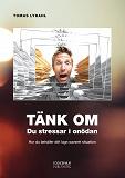 Cover for TÄNK OM - Du stressar i onödan