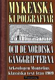 Cover for De mykenska kupolgrafvarna och de nordiska gånggrifterna