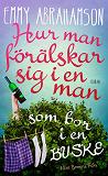 Cover for Hur man förälskar sig i en man som bor i en buske