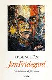 Cover for Jan Fridegård : Proletärdiktaren och folkkulturen