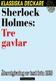 Cover for Sherlock Holmes: Tre gavlar
