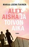 Cover for Alex, Aisha ja toivon aika