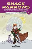 Cover for Snack Parrows intergalaktiska rymdbyrå för underliga mysterier och piratbestyr