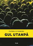 Cover for Gul utanpå (lättläst)