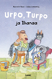 Cover for Urpo, Turpo ja Ihanaa
