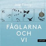Cover for Fåglarna och vi / Lättläst