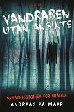 Cover for Vandraren utan ansikte. Skräckhistorier för orädda