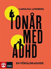 Cover for Tonår med adhd – en föräldraguide