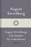Cover for August Strindbergs Lilla katekes för underklassen