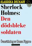 Cover for Sherlock Holmes: Den dödsbleke soldaten