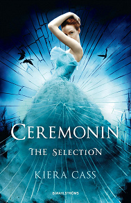 Cover for The Selection 1 - Ceremonin