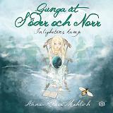 Cover for Gunga åt Söder och Norr : Inlighetens kamp