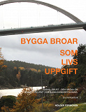 Cover for Bygga broar: Som livsuppgift