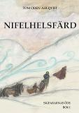 Cover for Nifelhelsfärd: Sigfararnas öde bok I