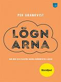 Cover for Lögnarna: Om hur och varför andra människor ljuger