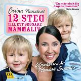 Cover for 12 steg till ett skönare mammaliv