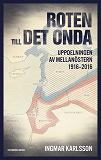 Cover for Roten till det onda. Uppdelningen av Mellanöstern 1916–2016