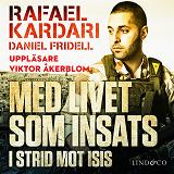 Cover for Med livet som insats : I strid mot Isis