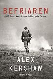 Cover for Befriaren. 500 dagars kamp i andra världskrigets Europa