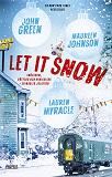 Cover for Let it snow : magisk julhelg i tre delar