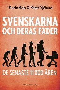 Cover for Svenskarna och deras fäder de senaste 11 000 åren
