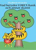 Cover for VAD BETYDER FOREX BANK OCH ANNAT SKÄMT