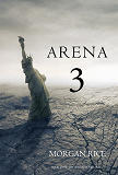 Cover for Arena 3 (Book #3 in the Survival Trilogy)